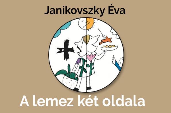 Abszolút szórakoztató színház – Janikovszky Éva A lemez két oldala