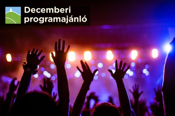 Ünnep és ragyogás - decemberi kulturális programajánló